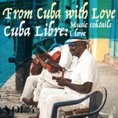 From Cuba with Love, Vol. 4 Cuba Libre - Music Cocktails I Love de Various Artists