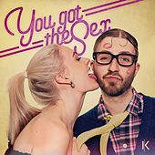 You Got The Sex by Kesh