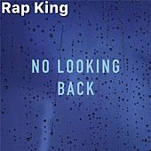 No Looking Back von Rap King
