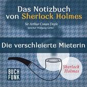 Sherlock Holmes - Das Notizbuch von Sherlock Holmes: Die verschleierte Mieterin (Ungekürzt) von Sherlock Holmes