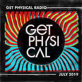 Get Physical Radio - July 2019 by Various Artists
