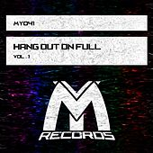 Hang out on Full, Vol.1 von Various Artists