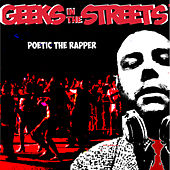 Geeks in the Streets (Remastered) von Poetic the Rapper
