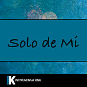Solo De Mi (In the Style of Bad Bunny) [Karaoke Version] by Instrumental King
