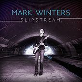 Slipstream by Mark Winters