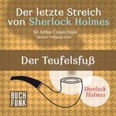 Sherlock Holmes - Der letzte Streich: Der Teufelsfuß (Ungekürzt) von Sherlock Holmes