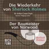 Sherlock Holmes - Die Wiederkehr von Sherlock Holmes: Der Baumeister von Norwood (Ungekürzt) von Sherlock Holmes