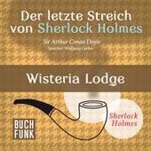 Sherlock Holmes - Der letzte Streich: Wisteria Lodge (Ungekürzt) von Sherlock Holmes