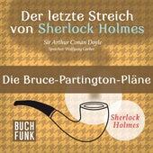 Sherlock Holmes - Der letzte Streich: Die Bruce-Partington-Pläne (Ungekürzt) von Sherlock Holmes