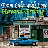 From Cuba with Love, Vol. 5 Havana Feeling by Various Artists