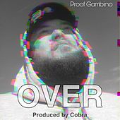 Over by Proof Gambino
