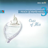 Peace of Mind Music 3: Oasis of Bliss de Various Artists