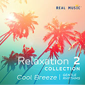 Relaxation Collection 2 - Cool Breeze, Gentle Rhythms by Various Artists