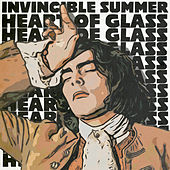 Heart of Glass by The Invincible Summer