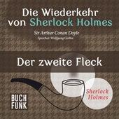 Sherlock Holmes - Die Wiederkehr von Sherlock Holmes: Der zweite Fleck (Ungekürzt) von Sherlock Holmes