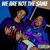 We Are Not The Same von C Lo Swaggish Clay
