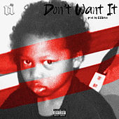 Don't Want It by Noochie