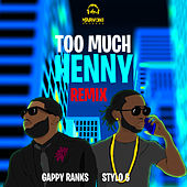 Too Much Henny (Remix) by Gappy Ranks