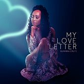 My Love Letter by Quianna Crute