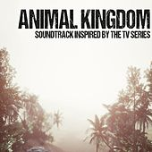 Animal Kingdom (Soundtrack Inspired by the TV Series) by Various Artists