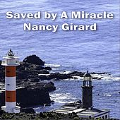 Saved by a Miracle by Nancy Girard