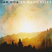 So Many Miles de Jan Noa