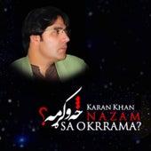 Sa Okrrama Nazam? by Karan Khan