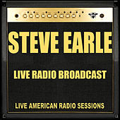 Live Radio Broadcast (Live) by Steve Earle