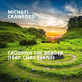 Crossing the Border (feat. Chas Evans) de Michael Crawford