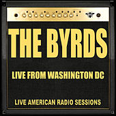 Live From Washington (Live) by The Byrds