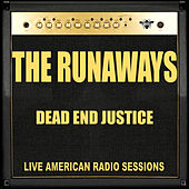 Dead End Justice (Live) de The Runaways