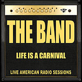 Life is a Carnival (Live) de The Band