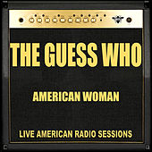 American Woman (Live) by The Guess Who