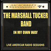 In My Own Way (Live) de The Marshall Tucker Band