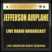 Live Radio Broadcast (Live) von Jefferson Airplane