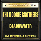 Blackwater (Live) von The Doobie Brothers