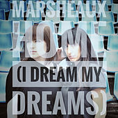 Home (I Dream My Dreams) by Marsheaux