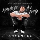 Ahyentee My Name von Ahyentee