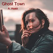 Ghost Town by A. Asabi