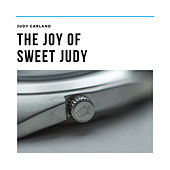 The Joy of Sweet Judy by Judy Garland