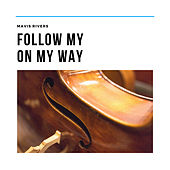 Follow me on my Way by Mavis Rivers