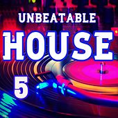 Unbeatable House, Vol.5 (BEST SELECTION OF CLUBBING HOUSE TRACKS) by Various Artists
