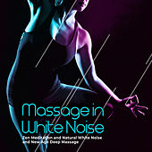 Massage in White Noise de Zen Meditation and Natural White Noise and New Age Deep Massage