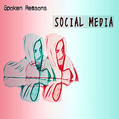 Social Media by Spoken Reasons
