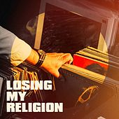 Losing My Religion by Various Artists