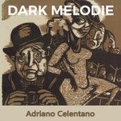 Dark Melodie von Adriano Celentano