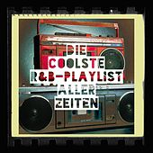 Die Coolste R&b-Playlist Aller Zeiten by Various Artists