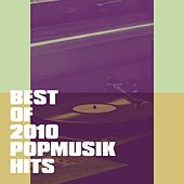 Best of 2010 Popmusik Hits de Various Artists