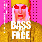 Bass In Your Face, Vol. 4 (25 Electro House Monsters) - EP de Various Artists
