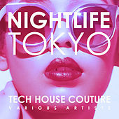 Nightlife Tokyo (Tech House Couture) - EP de Various Artists
